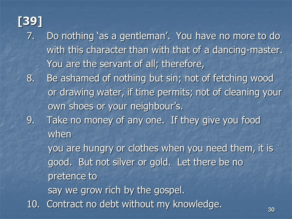 [39] 7. Do nothing 'as a gentleman'. You have no more to do